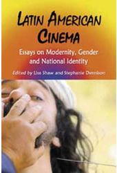 Latin American Cinema - Essays On Modernity,