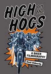 High on the Hogs: A Biker Filmography