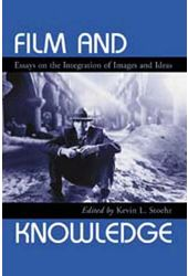 Film And Knowledge - Essays On The Integration of