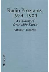Radio Programs, 1924 - 1984 - A Catalog of Over
