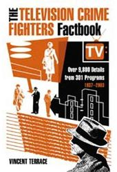Television Crime Fighters Factbook - Over 9,800
