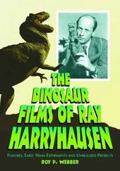 Ray Harryhausen - The Dinosaur Films of Ray