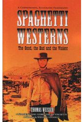 Spaghetti Westerns - The Good, The Bad And The
