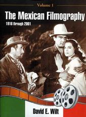 The Mexican Filmography, 1916 Through 2001