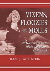 Vixens, Floozies And Molls - 28 Actresses of Late
