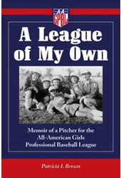 Baseball - A League of My Own: Memoir of a