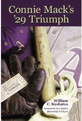 Baseball - Connie Mack's '29 Triumph: The Rise