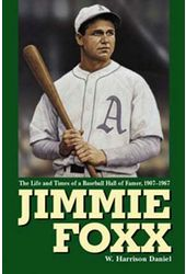 Baseball - Jimmie Foxx: The Life and Times of a