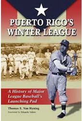 Baseball - Puerto Rico's Winter League: A History