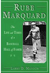Baseball - Rube Marquard: The Life and Times of a
