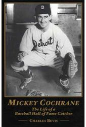 Baseball - Mickey Cochrane: The Life of a