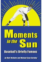 Baseball - Moments In The Sun: Baseball's Briefly
