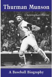 Baseball - Thurman Munson: A Baseball Biography