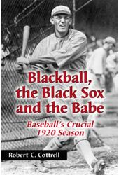 Baseball - Blackball, The Black Sox, And The
