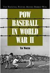 Baseball - POW Baseball In World War II: The