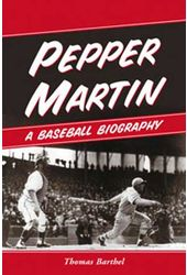 Baseball - Pepper Martin: A Baseball Biography