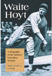Baseball - Waite Hoyt: A Biography of the