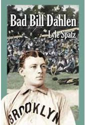 Baseball - Bad Bill Dahlen: The Rollicking Life