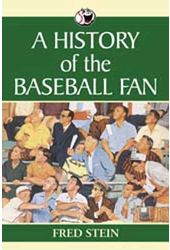 Baseball - History of The Baseball Fan