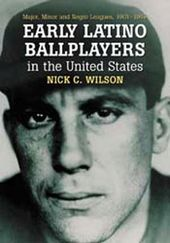 Baseball - Early Latino Ballplayers In The United
