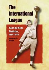 Baseball - The International League: Year-by-Year