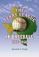 Baseball - Texas League In Baseball, 1888-1958