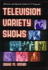 Television Variety Shows - Histories and Episode