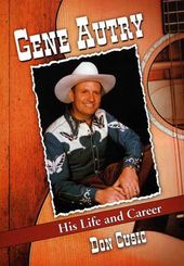 Gene Autry - His Life And Career