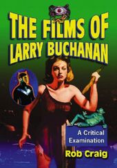 Larry Buchanan - Films of Larry Buchanan