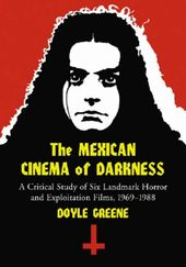The Mexican Cinema of Darkness