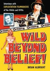 Wild Beyond Belief!: Interviews with Exploitation