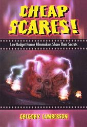 Cheap Scares - Low Budget Horror Filmmakers Share