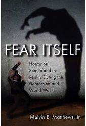 Fear Itself - Horror On Screen And In Reality