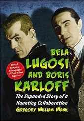 Bela Lugosi And Boris Karloff - The Expanded