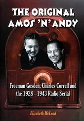 The Original Amos 'n' Andy - Freeman Gosden,