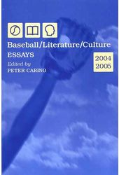 Baseball / Literature / Culture - Essays 2004-2005