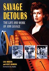 Ann Savage - Savage Detours: The Life And Work Of