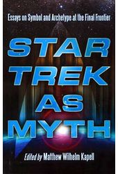 Star Trek - Star Trek As Myth: Essays On Symbol