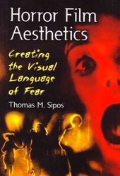 Horror Film Aesthetics: Creating the Visual