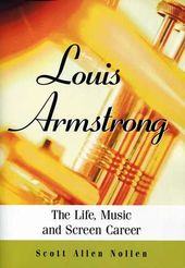 Louis Armstrong - The Life, Music, and Screen