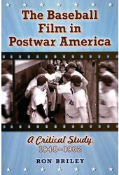 Baseball - The Baseball Film in Postwar America: