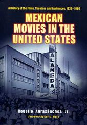 Mexican Movies in the United States: A History of