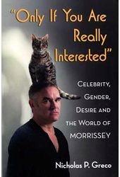 "Morrissey - ""Only If You Are Really Interested"":"