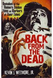 Back from the Dead: Remakes of the Romero Zombie