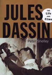 Jules Dassin - The Life and Films