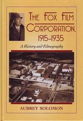 The Fox Film Corporation, 1915-1935: A History