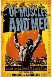 Of Muscles and Men: Essays on the Sword and