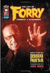 Forry: The Life of Forrest J Ackerman
