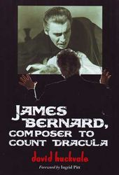 James Bernard - Composer to Count Dracula