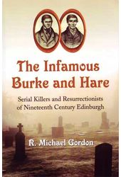 The Infamous Burke and Hare: Serial Killers and